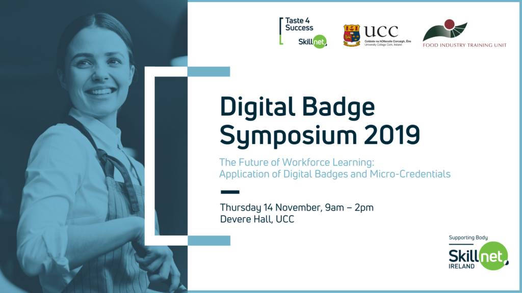 Digital Badge Symposium – Taste 4 Success Skillnet and UCC