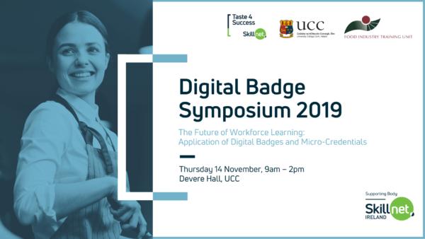 Digital Badge Symposium – Taste 4 Success Skillnet and UCC
